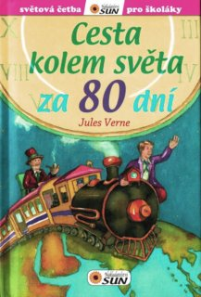 Kniha: Světová četba pro školáky: Cesta kolem světa za 80 dní, Nakladatelství SUN