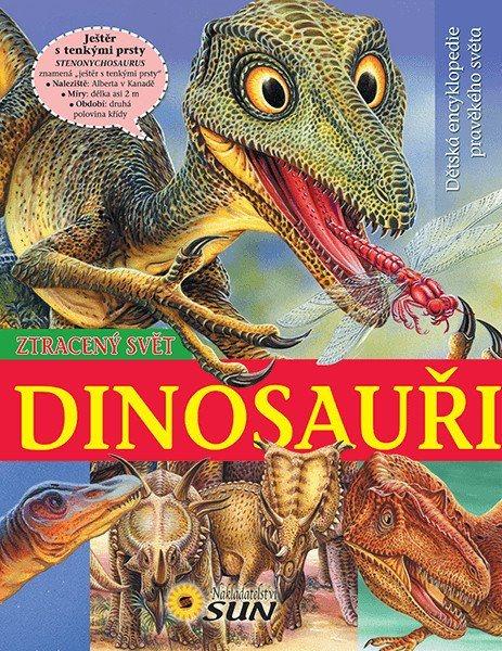 Dětská encyklopedie pravěkého světa: Ztracený svět - Dinosauři, Nakladatelství SUN