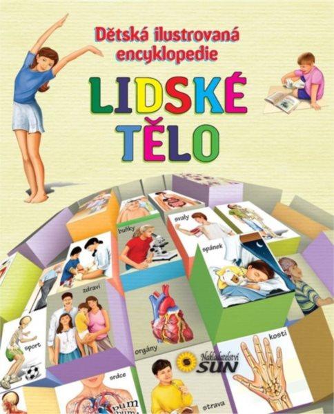 Kniha: Dětská ilustrovaná encyklopedie: Lidské tělo, Nakladatelství SUN
