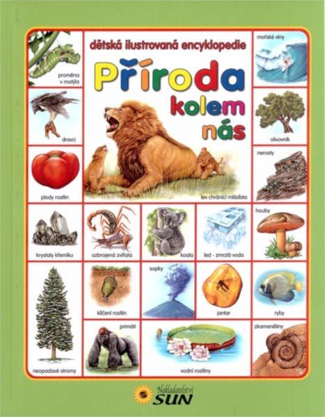 Dětská ilustrovaná encyklopedie: Příroda kolem nás