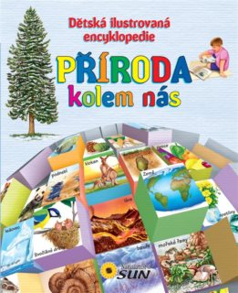 Dětská ilustrovaná encyklopedie: Příroda kolem nás, Nakladatelství SUN