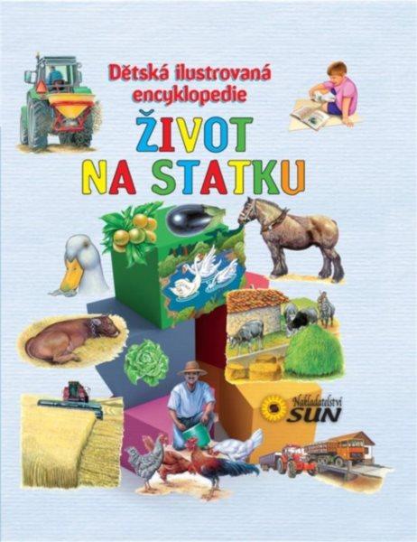 Dětská ilustrovaná encyklopedie: Život na statku, Nakladatelství SUN