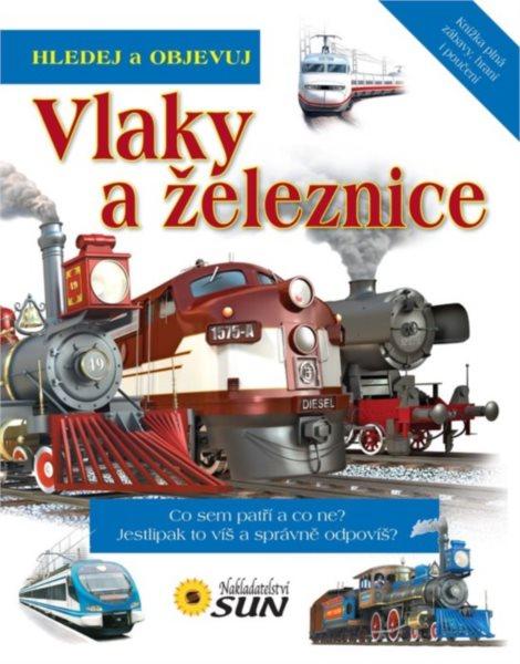 Kniha: Hledej a objevuj Vlaky a železnice, Nakladatelství SUN