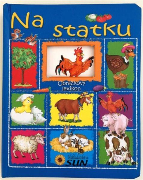 Kniha: Obrázkový lexikon - Na statku, Nakladatelství SUN