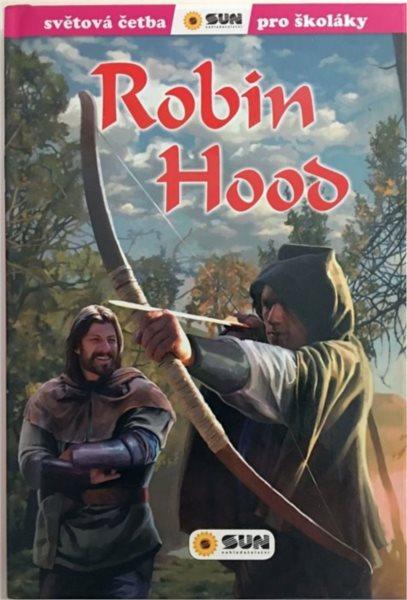 Kniha: Světová četba pro školáky: Robin Hood, Nakladatelství SUN