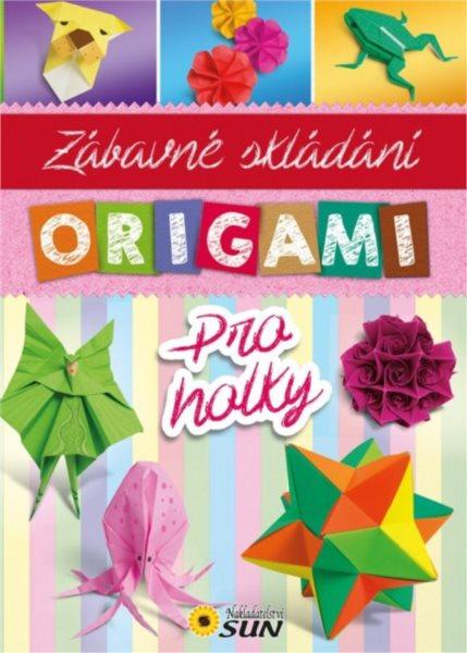Kniha: Zábavné skládání origami pro holky, Nakladatelství SUN