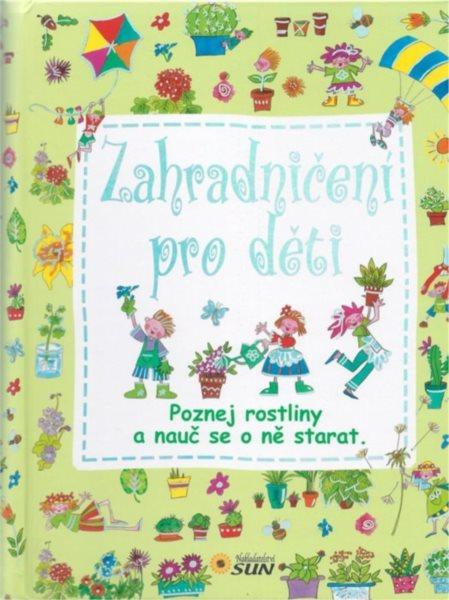 Kniha: Zahradničení pro děti, Nakladatelství SUN